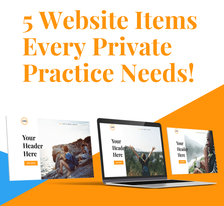 5 Website Items Every Private Practice Needs