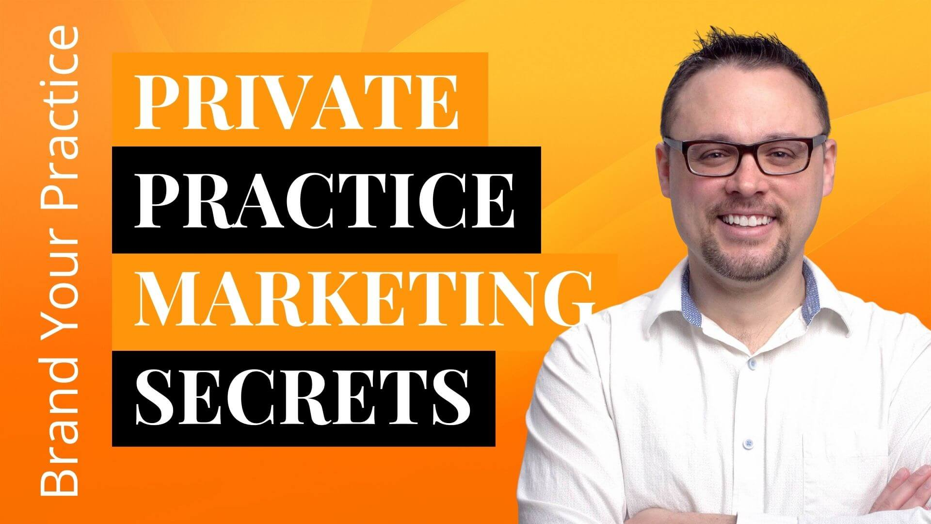 Private Practice Marketing Secrets Course