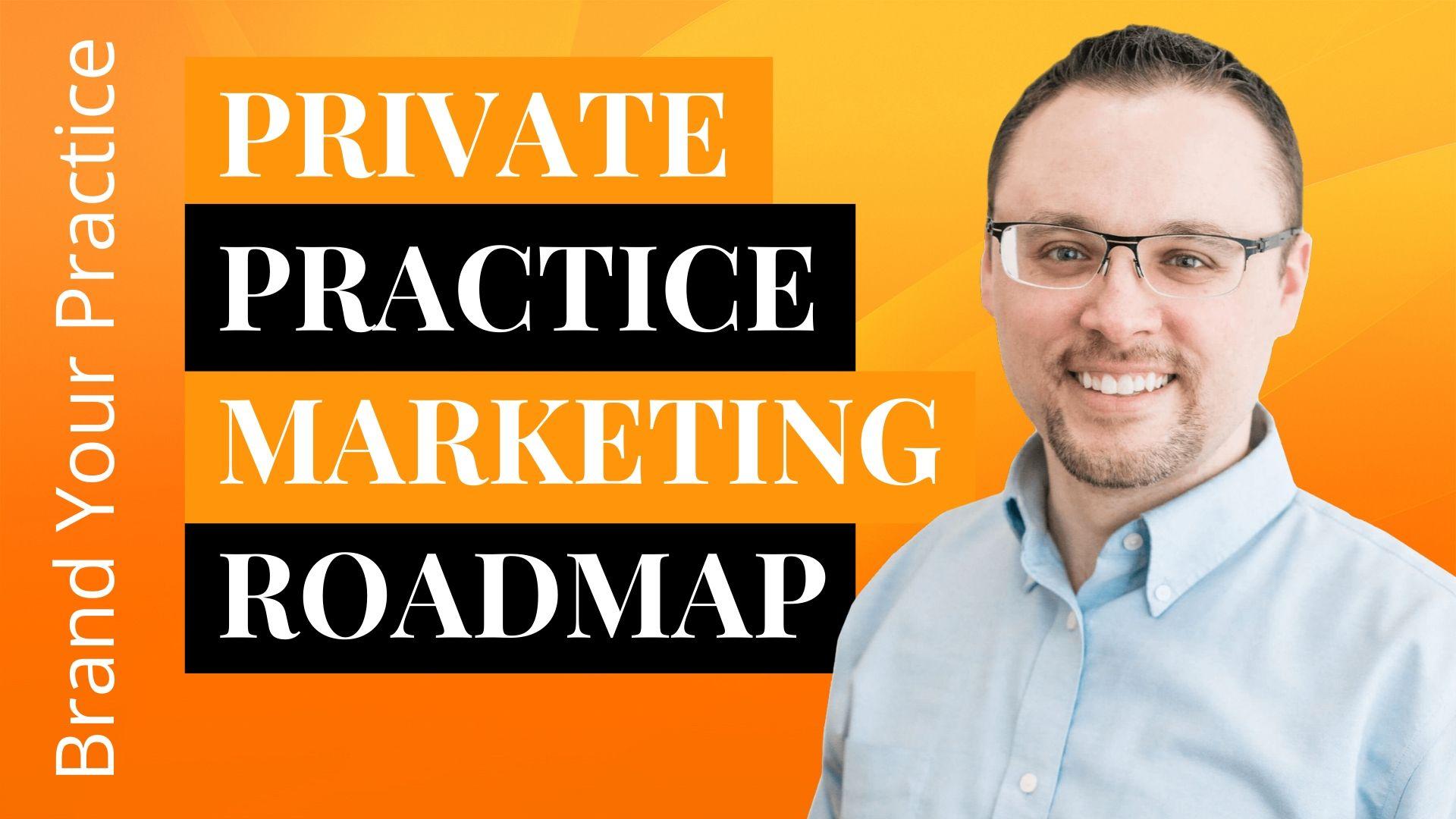 Private Practice Marketing Roadmap