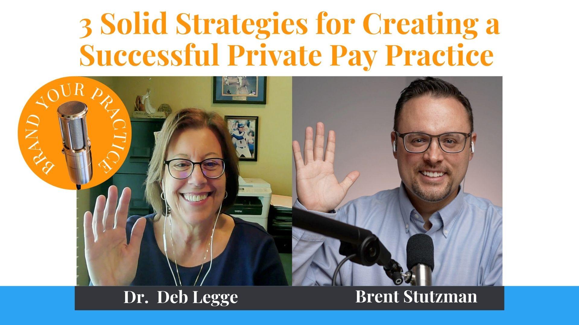 Successful Private Pay Practice - Dr. Deb Legge